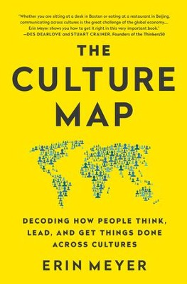 The Culture Map (INTL ED): Decoding How People Think, Lead, and Get Things Done Across Cultures - eBook  -     By: Erin Meyer