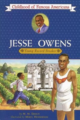 Jesse Owens: Young Record Breaker: Childhood of Famous Americans  -     By: M.M. Eboch, Meryl Henderson