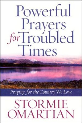 Powerful Prayers for Troubled Times  -     By: Stormie Omartian