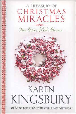 A Treasury of Christmas Miracles: True Stories of God's Presence Today, repackaged  -     By: Karen Kingsbury