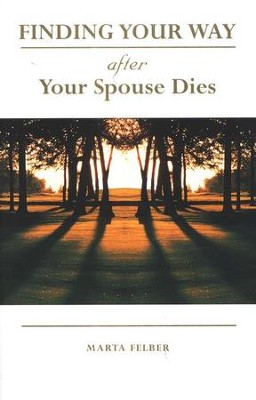 Finding Your Way After Your Spouse Dies   -     By: Marta Felber