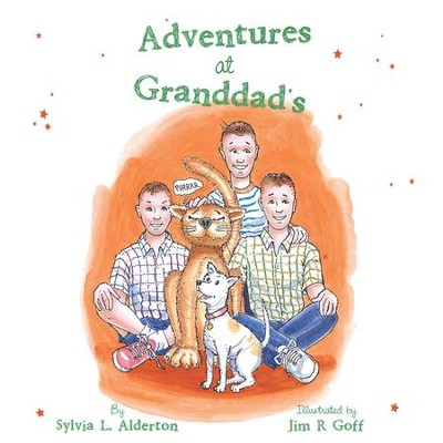 Adventures at Granddad'S - eBook  -     By: Sylvia L. Alderton     Illustrated By: Jim R. Goff