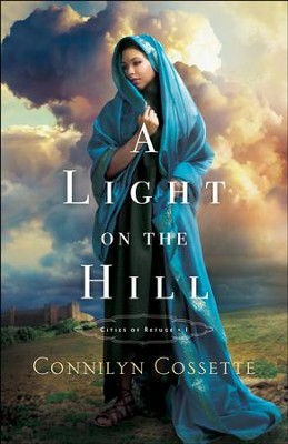 A Light on the Hill (Cities of Refuge Book #1) - eBook  -     By: Connilyn Cossette