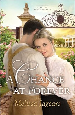 A Chance at Forever (Teaville Moral Society Book #3) - eBook  -     By: Melissa Jagears