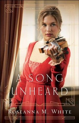 A Song Unheard (Shadows Over England Book #2) - eBook  -     By: Roseanna M. White