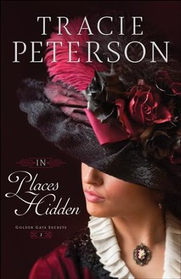 In Places Hidden (Golden Gate Secrets Book #1) - eBook  -     By: Tracie Peterson