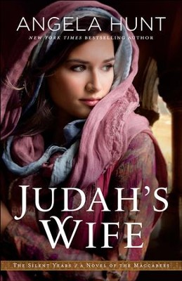 Judah's Wife (The Silent Years Book #2): A Novel of the Maccabees - eBook  -     By: Angela Hunt