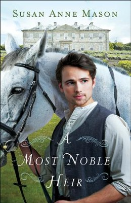 A Most Noble Heir - eBook  -     By: Susan Anne Mason