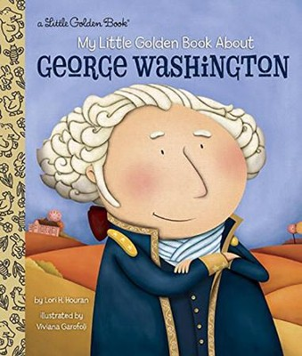 My Little Golden Book About George Washington  -     By: Lori Haskins Houran     Illustrated By: Viviana Garofoli