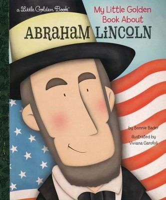 My Little Golden Book About Abraham Lincoln  -     By: Bonnie Bader     Illustrated By: Viviana Garofoli