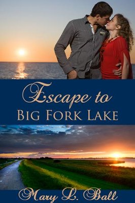 Escape to Big Fork Lake - eBook  -     By: Mary L. Ball