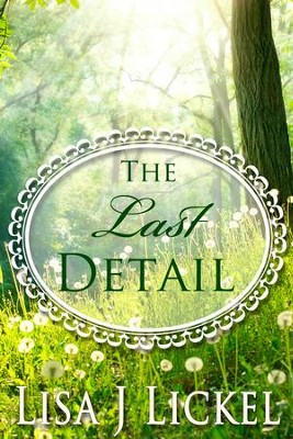 The Last Detail - eBook  -     By: Lisa J. Lickel