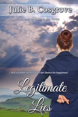 Legitimate Lies - eBook  -     By: Julie B. Cosgrove