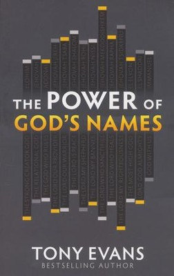 The Power of God's Names                             Experience His Strength  -     By: Tony Evans