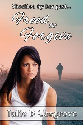 Freed to Forgive - eBook  -     By: Julie B. Cosgrove