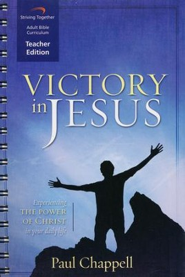 Victory in Jesus Curriculum, Teacher Edition: Experiencing the Power of Christ in Your Daily Life  -     By: Paul Chappell