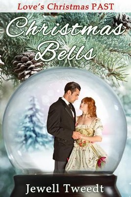 Christmas Bells: A Novelette - eBook  -     By: Jewell Tweedt