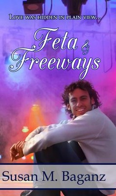 Feta and Freeways - eBook  -     By: Susan M. Baganz