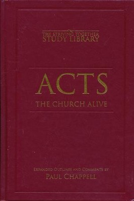 Acts: The Church Alive (The Striving Together Study Library)   -     By: Paul Chappell