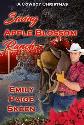 Saving Apple Blossom Ranch: A Novelette - eBook  -     By: Emily Paige Skeen