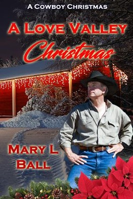 A Love Valley Christmas: A Novelette - eBook  -     By: Mary L. Ball