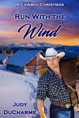 Run With the Wind: A Novelette - eBook  -     By: Judy DuCharme