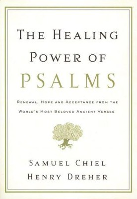 The Healing Power of Psalms   -     By: Samuel Chiel, Henry Dreher