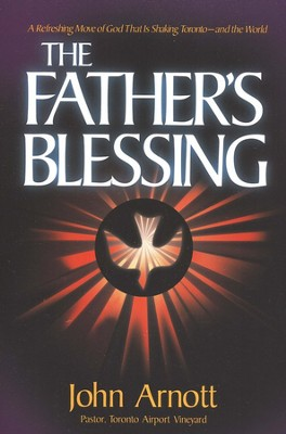 The Father's Blessing   -     By: John Arnott