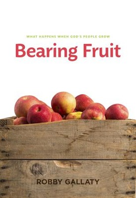 Bearing Fruit: What Happens When God's People Grow - eBook  -     By: Robby Gallaty