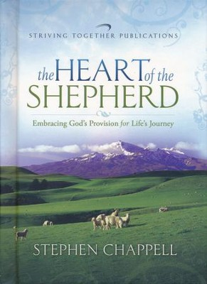 The Heart of the Shepherd: Embracing God's Provision for Life's Journey  -     By: Stephen Chappell