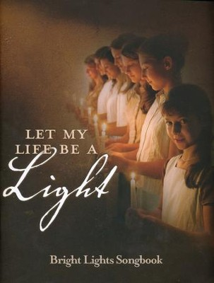 Image result for Let my life be a light: bright lights songbook