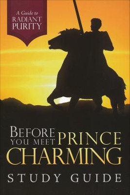 Before You Meet Prince Charming Study Guide: A Guide to Radiant Purity  -     By: Sarah Mally, Bekah May