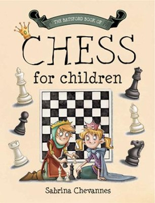 The Batsford Book of Chess for Children  -     By: Sabrina Chevannes