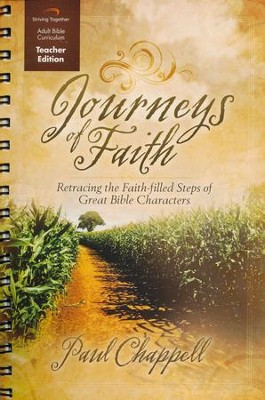 Journeys of Faith Curriculum, Teacher Edition: Retracing the Faith-Filled Steps of Great Bible Characters  -     By: Paul Chappell