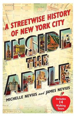 Inside the Apple: A Streetwise History of New York City - eBook  -     By: Michelle Nevius, James Nevius