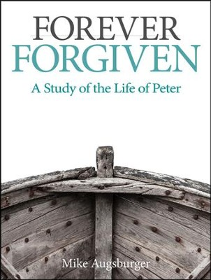 Camp Moose on the Loose: Adult Bible Study, NKJV (Forever Forgiven: A Study of the Life of Peter)  -     By: Mike Augsburger