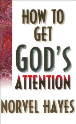 How To Get God's Attention  -     By: Norvel Hayes