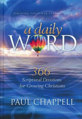 A Daily Word: 366 Scriptural Devotions for Growing Christians  -     By: Paul Chappell