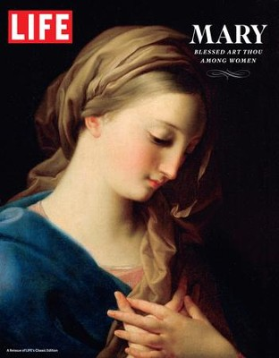 LIFE Mary: Blessed Art Thou Among Women / Digital original - eBook  -