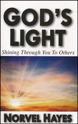God's Light: Shining Through You to Others  -     By: Norvel Hayes