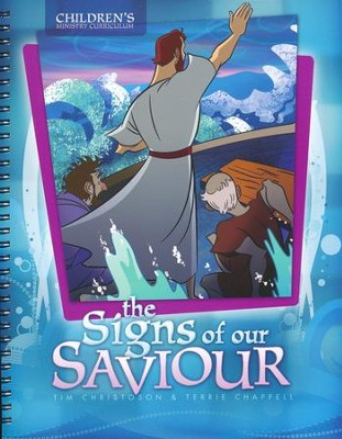 The Signs of Our Saviour, Children's Ministry Curriculum   -     By: Tim Christoson, Terrie Chappell