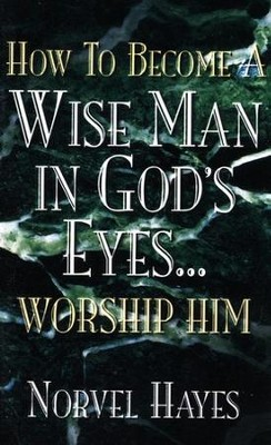 How To Become A Wise Man In God's Eyes  -     By: Norvel Hayes