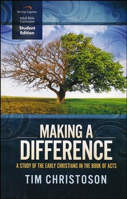 Making a Difference, Student Edition: A Study of the Early Christians in the Book of Acts  -     By: Tim Christoson