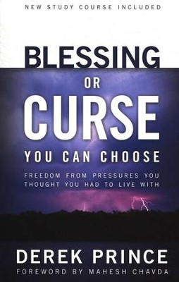 Blessing or Curse: You Can Choose, Third Edition   -     By: Derek Prince
