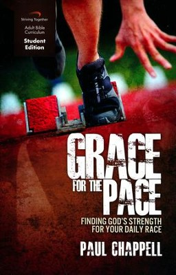 Grace for the Pace, Student Edition: Finding God's Strength for Your Daily Race  -     By: Paul Chappell