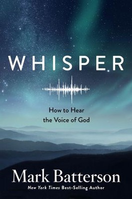 Whisper: How to Hear the Voice of God - eBook  -     By: Mark Batterson