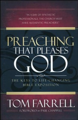 Preaching That Pleases God: The Keys to Life-Changing Bible Exposition  -     By: Tom Farrell