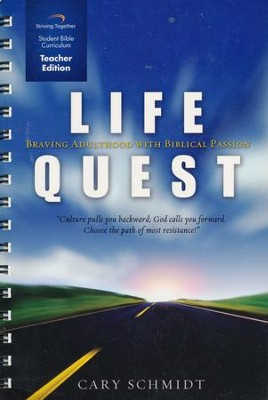 Life Quest Curriculum, Teacher Edition: Braving Adulthood with Biblical Passion  -     By: Cary Schmidt