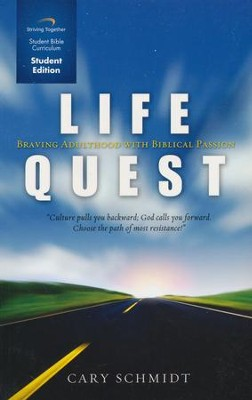 Life Quest, Student Edition: Braving Adulthood with Biblical Passion  -     By: Cary Schmidt