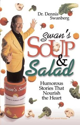 Swan's Soup and Salad - eBook  -     By: Dr. Dennis Swanberg